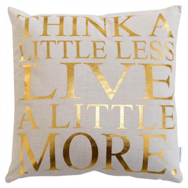 Kissen Think a little less live a little more gold