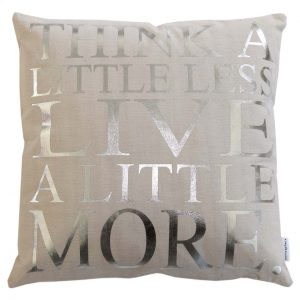 Kissen Think a little less live a little more silber